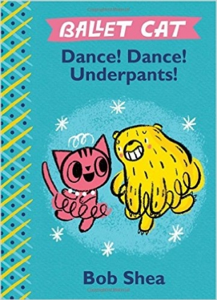 Book cover: Dance! Dance! Underpants! by Bob Shea