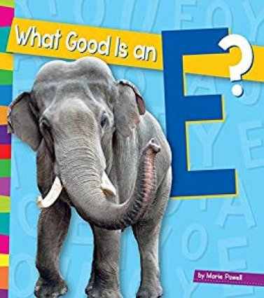 Book cover: What Good is an E? by Marie Powell
