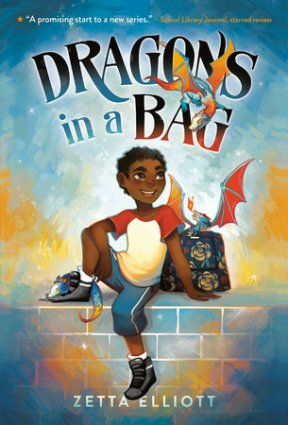 Image depicts Dragons in a Bag book cover with a smiling Black boy sitting on a wall next to a baby dragon.