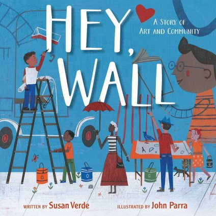 Image depicts Hey Wall: A Story of Art and Community book cover with a group of people designing and painting a mural