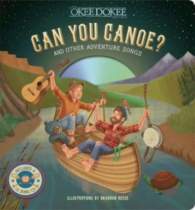 book cover for Can You Canoe? by the Okee Dokee Brothers