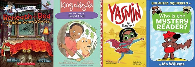 Beneath the Bed and Other Scary Stories; King and Kayla: The Case of Found Fred; Yasmin the Superhero; Who is the Mystery Reader