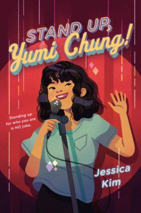 Image depicts Stand Up, Yumi Chung! book cover with a young Korean American girl standing behind a microphone smiling
