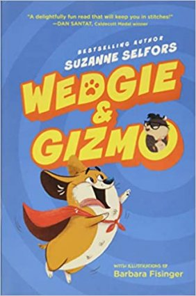 Image depicts book cover of Wedgie & Gizmo with a grinning corgi dog wearing a cape and a frowning guinea pig