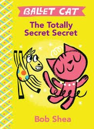 Image depicts the book cover of Ballet Cat: The Totally Secret Secret with a dancing pink cat and yellow horse