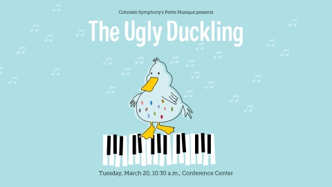 Colorado Symphony's Petite Musique: The Ugly Duckling